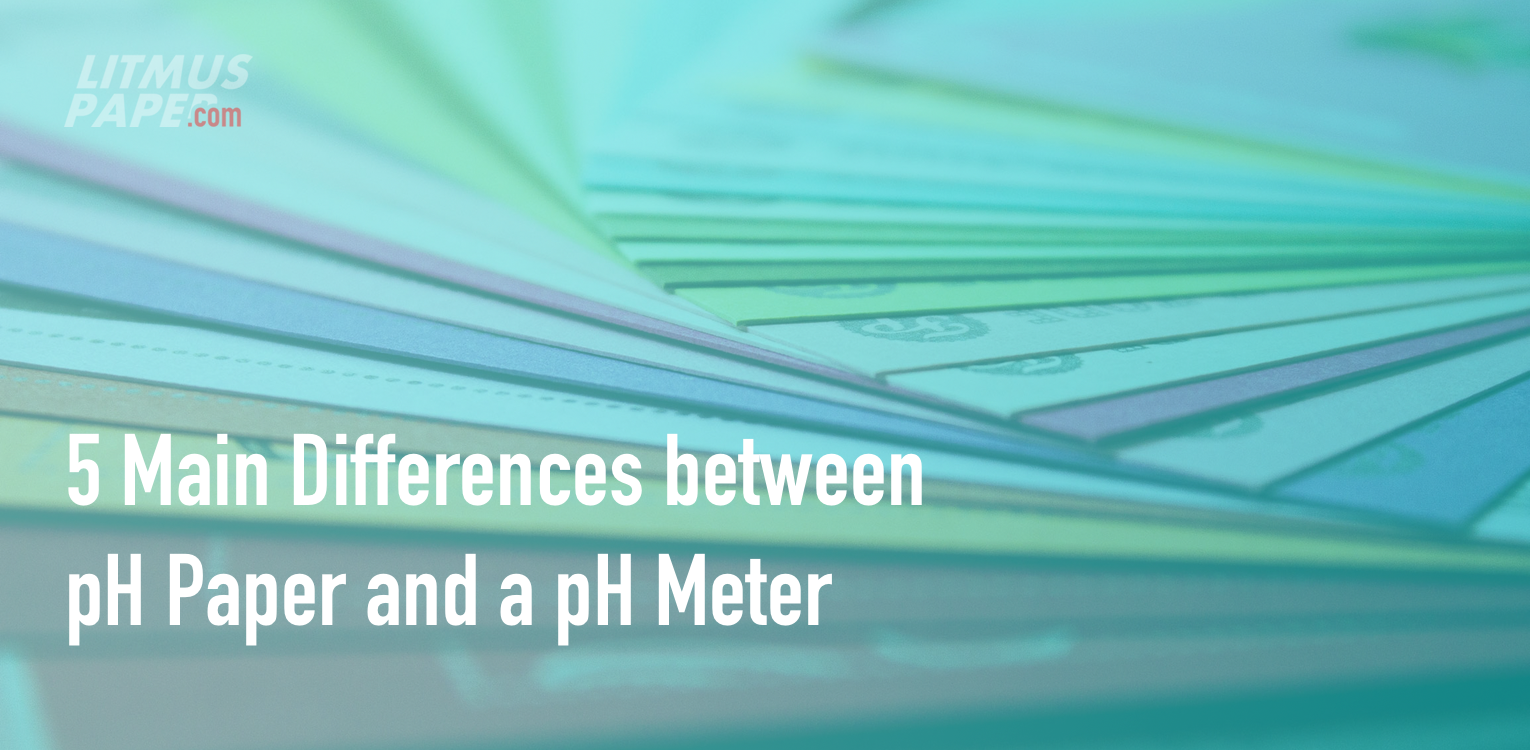 the 5 main differences between ph paper and ph meter